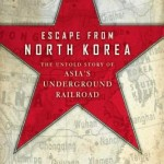 Escape from North Korea: The Untold Story of Asia's Underground Railroad by Melanie Kirkpatrick [Book Review]