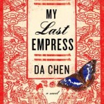 My Last Empress by Da Chen [Book Review]