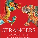 Strangers Across the Border: Indian Encounters in Boomtown China by Reshma Patil [Book Review]