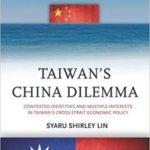 """Taiwan's China Dilemma"" by Sharyu Shirley Lin [Book Review]"
