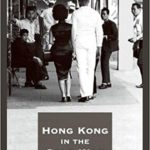 """Hong Kong in the Cold War"" by Priscilla Roberts and John M Carroll (eds) [Book Review]"