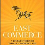"""""""East Commerce: A Journey Through China E-Commerce, and the Internet of Things"""" by Marco Gervasi [Book Review]"""