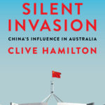 """Silent Invasion: China's Influence in Australia"" by Clive Hamilton [Book Review]"